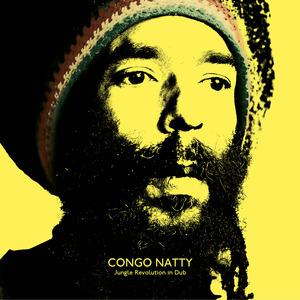 CONGO NATTY - Jungle Revolution In Dub