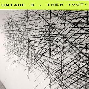 UNIQUE 3 - Them Yout'