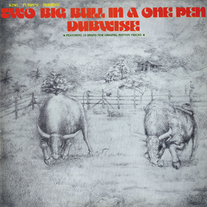 KING TUBBYS - Two Big Bull In A One Pen Dubwise