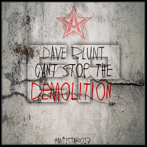 DAVE BLUNT - Can't Stop The Demolition