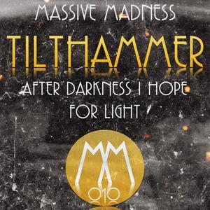 TILTHAMMER - After Darkness I Hope For Light