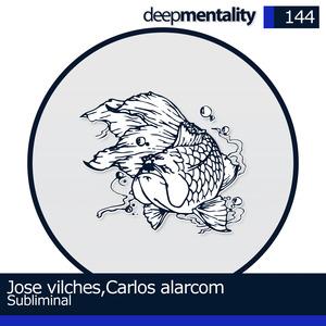 JOSE VILCHES/CARLOS ALARCOM - Subliminal EP