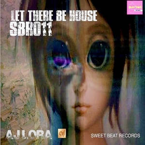 AJ LORA - Let There Be House