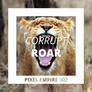 CORRUPT - Roar