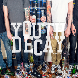 YOUTH DECAY - The Party's Over