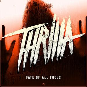 THRILLA - Fate Of All Fools