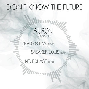 AURON - Don't Know The Future