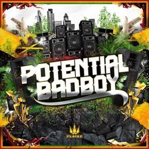 POTENTIAL BADBOY - Potential Badboy