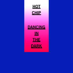 HOT CHIP - Dancing In The Dark EP