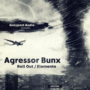AGRESSOR BUNX - Roll Out/Elemento