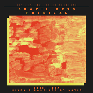 VARIOUS - Get Physical Music Presents Brazil Gets Physical 2015 - Mixed & Compiled By Davis