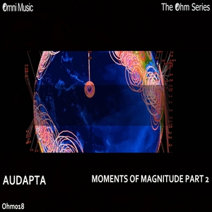 AUDAPTA - The Ohm Series: Moments Of Magnitude Pt 2