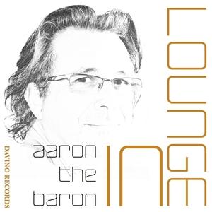 AARON THE BARON - In Lounge