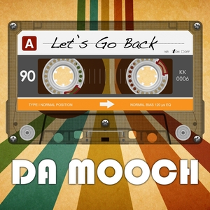 DA MOOCH - Let's Go Back