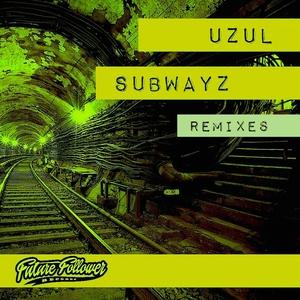 UZUL - Subwayz Remixes