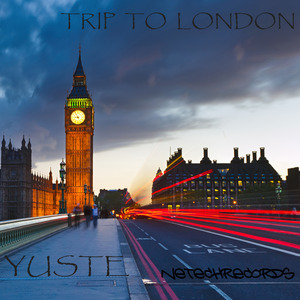 YUSTE - Trip To London