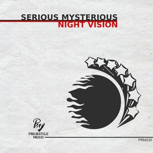 SERIOUS MYSTERIOUS - Night Vision