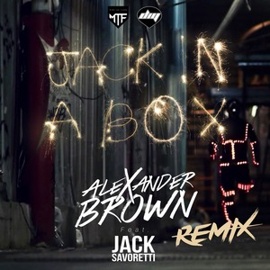 ALEXANDER BROWN/JACK SAVORETTI - Jack In A Box