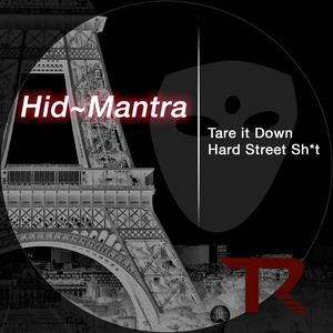 HID MANTRA - Tare It Down/Hard Street Sh t