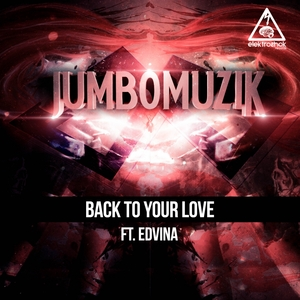 JUMBOMUZIK feat EDVINA - Back To Your Love