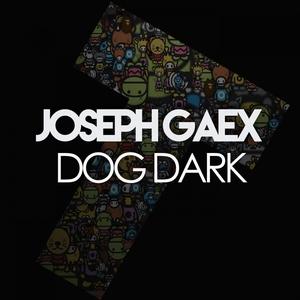 JOSEPH GAEX - Dog Dark