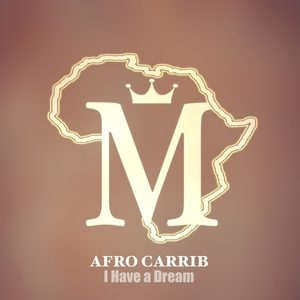 AFRO CARRIB - I Have A Dream