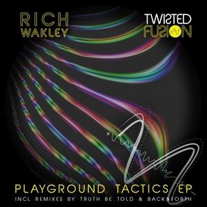 RICH WAKLEY - Playground Tactics EP (Remixes)