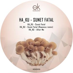 HA KU - Sunet Fatal