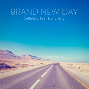 COLLIOURE feat LENA GRIG - Brand New Day