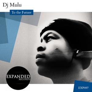 DJ MULU - To The Future