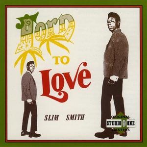 SLIM SMITH - Born To Love