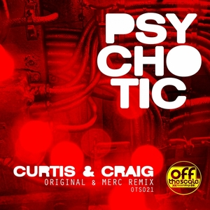 CURTIS & CRAIG - Psychotic