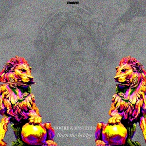 MOORE & MYSTERIO - Burn The Bridge