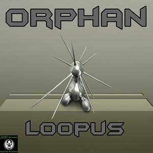 ORPHAN - Loopus