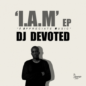 DJ DEVOTED - I.A.M