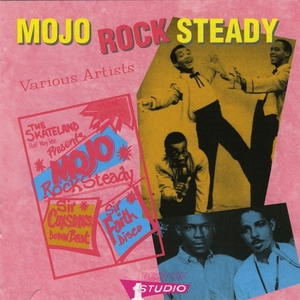 VARIOUS - Mojo Rocksteady