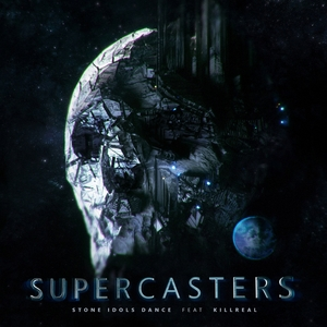 SUPERCASTERS FEAT KILL REAL - The Stone Idols Dance