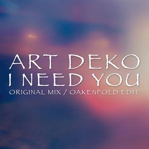 ART DEKO - I Need You