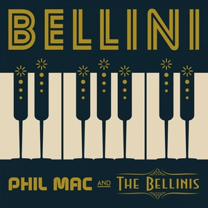 PHIL MAC & THE BELLINIS - Bellini