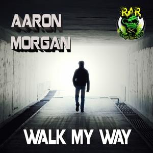 AARON MORGAN - Walk My Way