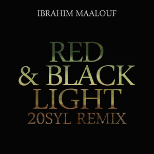 IBRAHIM MAALOUF - Red & Black Light (20syl Remix) - Single