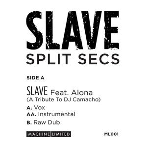 SPLIT SECS - Slave