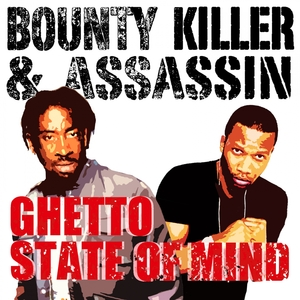 BOUNTY KILLER ASSASSIN - Ghetto State Of Mind
