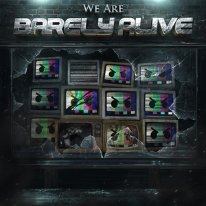 BARELY ALIVE - We Are Barely Alive