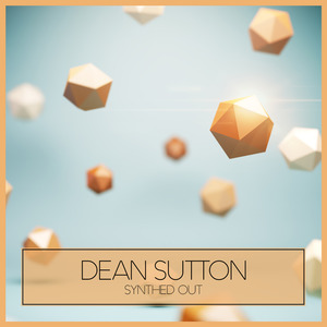 DEAN SUTTON - Synthed Out