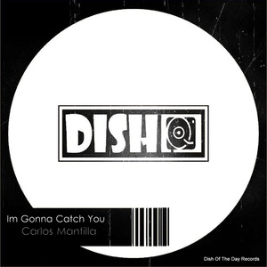 CARLOS MANTILLA - Im Gonna Catch You EP