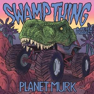 SWAMP THING - Planet Murk