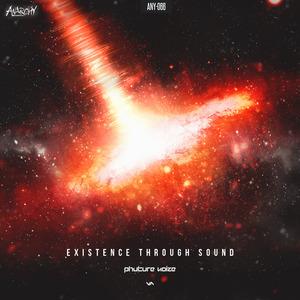 PHUTURE NOIZE - Existence Through Sound - EP