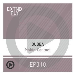BUBBA - Makin Contact