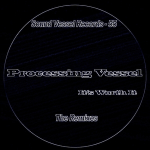 PROCESSING VESSEL - It's Worth It
